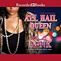 All Hail the Queen: An Urban Tale Audiobook by Meesha Mink Narrated by Honey Jones