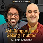 Ash Ranpura & Gelong Thubten: Audible Sessions: FREE Exclusive Interview | Holly Newson