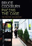 Bruce Cockburn Pacing the Cage: The Feature Documentary