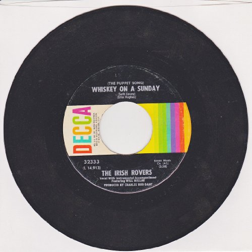 The Irish Rovers: (The Puppet Song) Whiskey on a Sunday B/w The Orange and the Green ()
