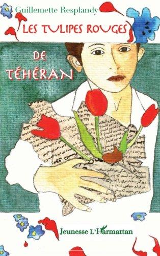(Les tulipes rouges de Téhéran (French Edition))