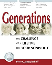 Generations: The Challenge of a Lifetime: The Challenge of a Lifetime for Your Nonprofit