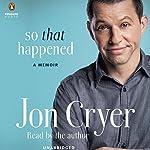 So That Happened: A Memoir | Jon Cryer
