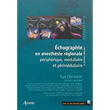 Echographie En Anesthesie Regionale: Peripherique,medullaire et P