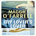 My Lover's Lover Audiobook by Maggie O'Farrell Narrated by Julia Watson