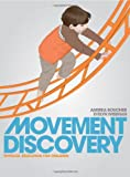 Movement Discovery : Physical Education for Children, Boucher, Andrea and Wiseman, Evelyn, 0763750417