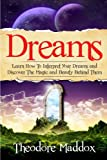 img - for Dreams: Learn How To Interpret Your Dreams And Discover The Magic And Beauty Behind Them (Dream Interpretation - The Secrets Behind You Dreams- Sleep Psychology) book / textbook / text book
