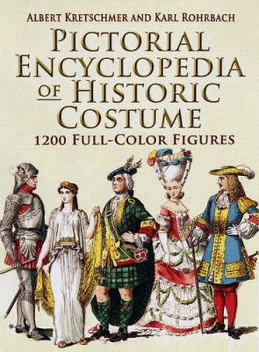 Pictorial Encyclopedia of Historic Costume: 1200 Full-Color Figures (Dover Fashion and Costumes) (Historic Costumes)