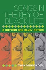 Songs in the Key of Black Life: A Rhythm and Blues Nation Kindle Edition