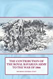 The Contribution of the Royal Bavarian Army to the War Of 1866, Bavarian General Staff, 1906033668