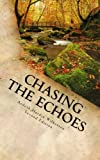 Chasing the Echoes: A Novel (Volume 1)