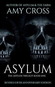 Asylum (The Asylum Trilogy Book 1) by [Cross, Amy]