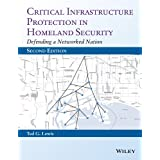Critical Infrastructure Protection in Homeland Security, Enhanced Edition: Defending a Networked Nation