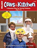 Cows in the Kitchen, Carol Kaplan-Lyss and Amy Glaser-Gage, 0787710865