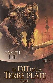 Le Dit de la Terre Plate, Livre 1 par Lee