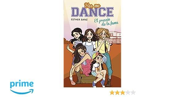 El precio de la fama (Serie Yes, we dance 4): Amazon.es: Esther Sanz: Libros