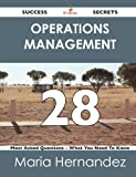 Operations Management 28 Success Secrets - 28 Most Asked Questions on Operations Management - What You Need to Know, Maria Hernandez, 1488517134
