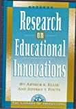 Research on Educational Innovations, Ellis, Arthur K. and Fouts, Jeffrey T., 1883001056