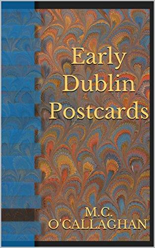 Early Dublin Postcards (Irish Historic Sources Book -