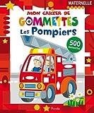 Les pompiers : Maternelle, 500 gommettes