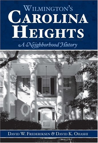 Read Online Wilmington's Carolina Heights:: A Neighborhood History (Brief History) ebook