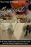 Genocide in the Congo (Zaire): In the Name of Bill Clinton, and of the Paris Club, and of the Mining Conglomerates, So it is!