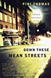 Down These Mean Streets by Piri Thomas (1997-11-25)