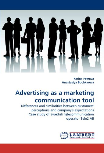 Advertising as a marketing communication tool: Differences and similarities between customers' perceptions and company's expectations Case study of Swedish telecommunication operator Tele2 AB