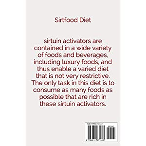 Sirtfood Diet: The Complete Beginner's Guide to Smart and Healthy Weight Loss. Discover the Power of your Skinny Gene…