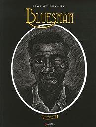 Bluesman, Tome 3 par Rob Vollmar