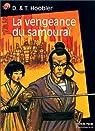 La Vengeance du samouraï par Hoobler