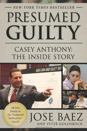 Presumed Guilty: Casey Anthony: The Inside Story (NONE)