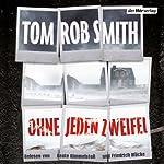 Ohne jeden Zweifel | Tom Rob Smith