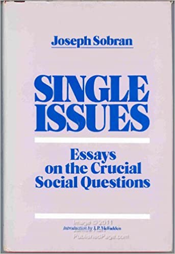 single issues essays on the crucial social questions joseph  single issues essays on the crucial social questions joseph sobran j p mcfadden 9789994844272 amazon com books