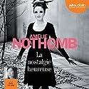 La nostalgie heureuse | Livre audio Auteur(s) : Amélie Nothomb Narrateur(s) : Cathy Min Jung