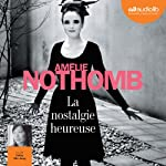 La nostalgie heureuse | Amélie Nothomb