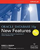 Oracle Database 10g New Features (Osborne ORACLE Press Series), Robert G. Freeman, 0072229470