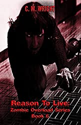 Reason To Live: Zombie Overload Series Book 6