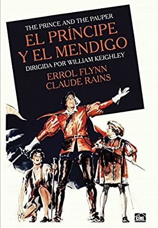 The Prince and the Pauper - El principe y el mendigo - William Keighley - Errol Flynn.: Amazon.es: Cine y Series TV