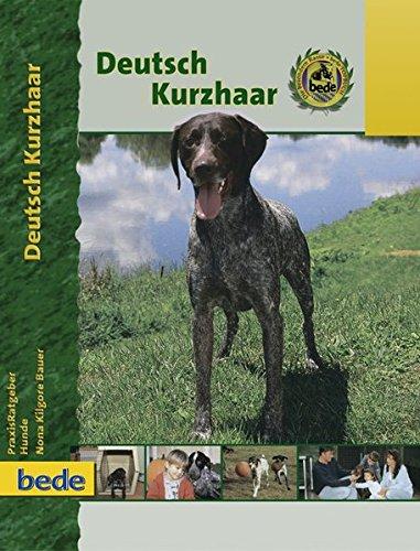 Deutsch Kurzhaar, Praxisratgeber