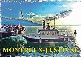 Montreux-Festival 2017: La Grande Fete Annuelle de la Musique de Montreux (Calvendo Places)