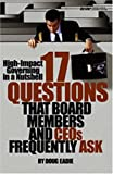 High-Impact Governing in a Nutshell: 17 Questions That Board Members and Ceos Frequently Ask