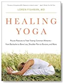 Healing Yoga: Proven Postures to Treat Twenty Common Ailments—from Backache to Bone Loss, Shoulder Pain to Bunions, and More