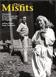 The Misfits. Chronique d'un tournage, par les photographes de Magnum par Arthur Miller
