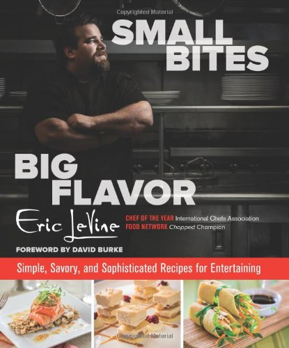 Download Small Bites Big Flavor: Simple, Savory, And Sophisticated Recipes For Entertaining pdf epub