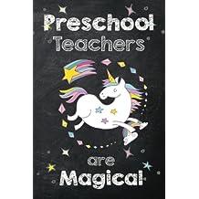 Preschool Teachers are Magical: Preschool Teacher Appreciation Gift for Women, Preschool Teacher Unicorn Journal with Lined and Blank Pages, Unicorn Teacher Gift