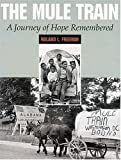 img - for The Mule Train: A Journey of Hope Remembered book / textbook / text book