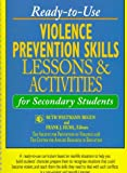Ready-to-Use Violence Prevention Skills Lessons and Activities for Secondary Students, , 0876289170