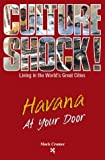 Front cover for the book Culture Shock! Havana at Your Door by Mark Cramer