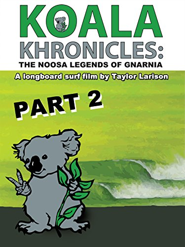 koala-khronicles-the-noosa-legends-of-gnarnia-part-2